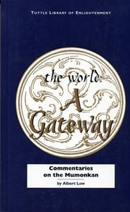 The World A Gateway : Commentaries on the Mumonkan